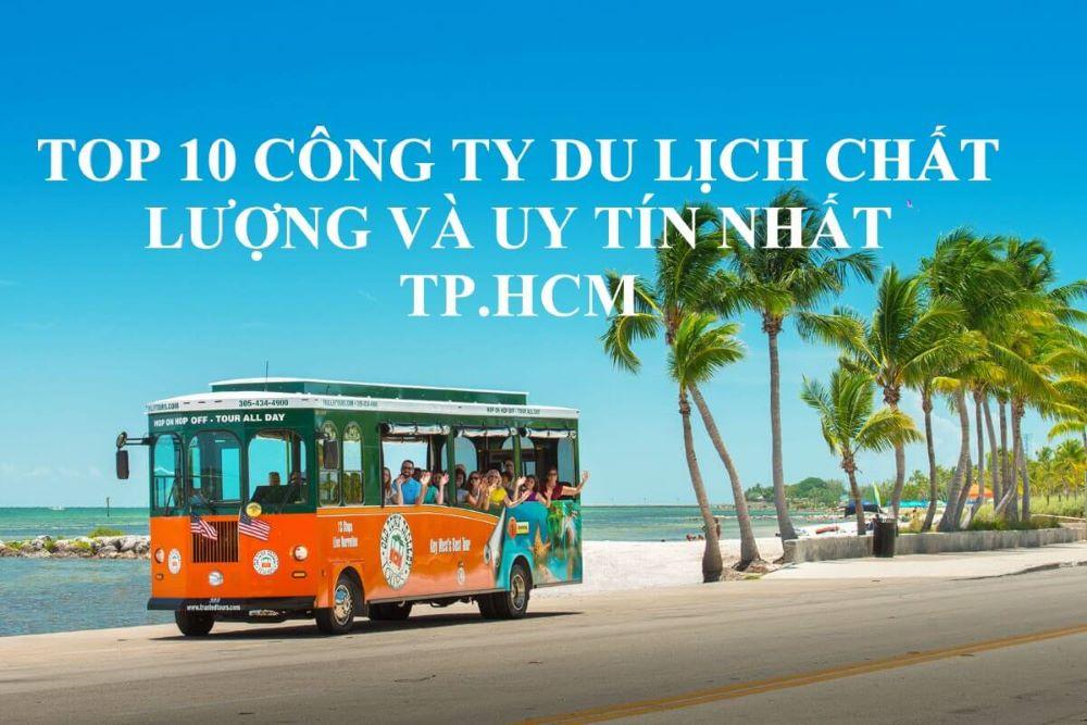 Top 10 công ty du lịch chất lượng và uy tín nhất Thành phố Hồ Chí Minh